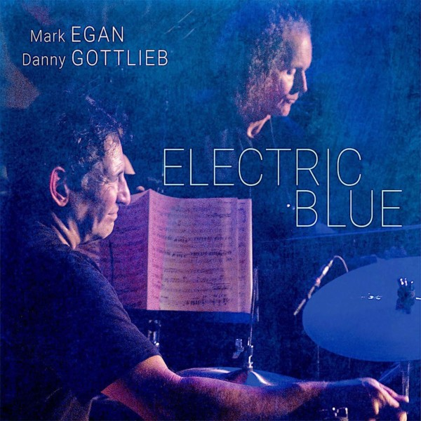 Mark Egan and Danny Gottlieb: Electric Blue